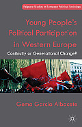 Young People's Political Participation in Western Europe: Continuity or Generational Change? (Palgrave Studies in European Political Sociology)
