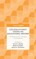 College Student Voices on Educational Reform: Challenging and Changing Conversations
