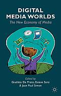 Digital Media Worlds: The New Economy of Media
