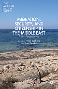 Migration, Security, and Citizenship in the Middle East: New Perspectives