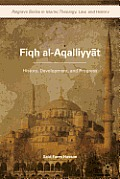 Fiqh Al-Aqalliyy?t: History, Development, and Progress