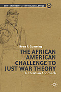 The African American Challenge to Just War Theory: A Christian Approach