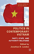 Politics in Contemporary Vietnam: Party, State, and Authority Relations