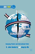 The Rise of Korean Leadership: Emerging Powers and Liberal International Order