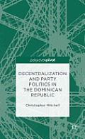 Decentralization and Party Politics in the Dominican Republic
