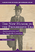 The New Humor in the Progressive Era: Americanization and the Vaudeville Comedian