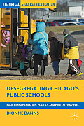 Desegregating Chicago's Public Schools: Policy Implementation, Politics, and Protest, 1965-1985