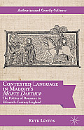 Contested Language in Malory's Morte Darthur: The Politics of Romance in Fifteenth-Century England