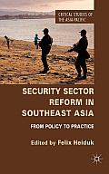 Security Sector Reform in Southeast Asia: From Policy to Practice