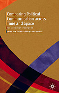 Comparing Political Communication Across Time and Space: New Studies in an Emerging Field