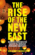The Rise of the New East: Business Strategies for Success in a World of Increasing Complexity