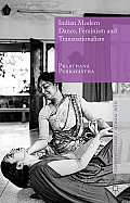 Indian Modern Dance, Feminism and Transnationalism (New World Choreographies)