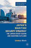Japan's Maritime Security Strategy: The Japan Coast Guard and Maritime Outlaws