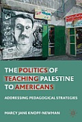The Politics of Teaching Palestine to Americans: Addressing Pedagogical Strategies