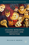 Staging Romantic Chameleons and Imposters (Nineteenth-Century Major Lives and Letters)
