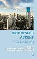 Indonesia's Ascent: Power, Leadership, and the Regional Order