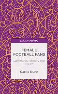 Female Football Fans: Community, Identity and Sexism