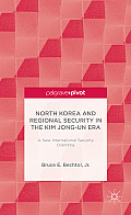 North Korea and Regional Security in the Kim Jong-Un Era: A New International Security Dilemma