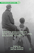 Historic Engagements with Occidental Cultures, Religions, Powers (Postcolonialism and Religions)