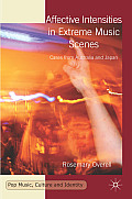 Affective Intensities in Extreme Music Scenes: Cases from Australia and Japan