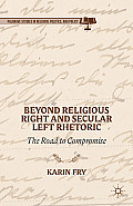 Beyond Religious Right and Secular Left Rhetoric: The Road to Compromise