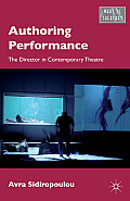 Authoring Performance: The Director in Contemporary Theatre