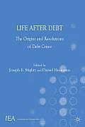 Life After Debt: The Origins and Resolutions of Debt Crisis