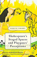 Shakespeare's Staged Spaces and Playgoers' Perceptions (Palgrave Shakespeare Studies)