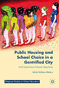 Public Housing and School Choice in a Gentrified City: Youth Experiences of Uneven Opportunity