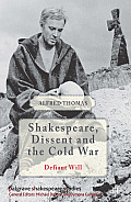 Shakespeare, Dissent and the Cold War (Palgrave Shakespeare Studies)