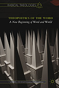 Theopoetics of the Word: A New Beginning of Word and World