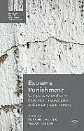 Extreme Punishment: Comparative Studies in Detention, Incarceration and Solitary Confinement