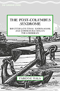 The Post-Columbus Syndrome: Identities, Cultural Nationalism, and Commemorations in the Caribbean