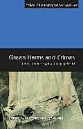 Green Harms and Crimes: Critical Criminology in a Changing World (Critical Criminological Perspectives)