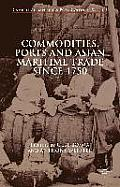 Commodities, Ports and Asian Maritime Trade Since 1750