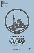 Tablighi Jamaat and the Quest for the London Mega Mosque: Continuity and Change