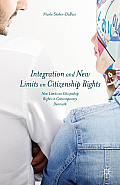Integration and New Limits on Citizenship Rights: Denmark and Beyond