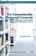 The Transnationally Partnered University: Insights from Research and Sustainable Development Collaborations in Africa