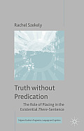 Truth Without Predication: The Role of Placing in the Existential There-Sentence