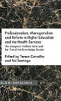 Professionalism, Managerialism and Reform in Higher Education and the Health Services: The European Welfare State and the Rise of the Knowledge Societ