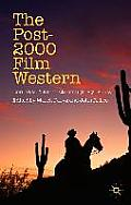The Post-2000 Film Western: Contexts, Transnationality, Hybridity