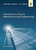 Advances in Future Manufacturing Engineering: Proceedings of the 2014 International Conference on Future Manufacturing Engineering (Icfme 2014), Hong