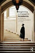 Beginning a Career in Academia: A Guide for Graduate Students of Color