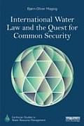 International Water Law and the Quest for Common Security