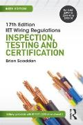 17th Edition Iet Wiring Regulations: Inspection, Testing and Certification