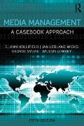 Media Management: A Casebook Approach (Routledge Communication)