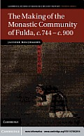 The Making of the Monastic Community of Fulda, c.744 - c.900 Cover