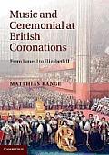 Music and Ceremonial at British Coronations