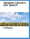 Abraham Lincoln's Lost Speech