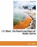 I. P. Albert. the Pencil-Lead Mines of Asiatic Siberia